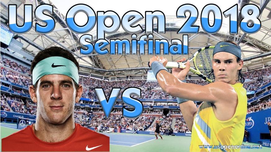 2018 R. Nadal vs J. del Potro Semifinal Live