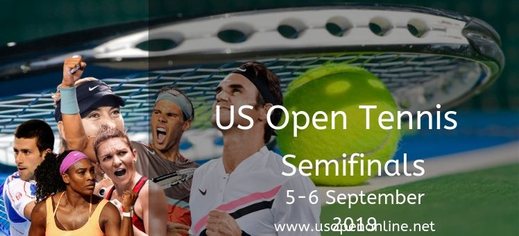 US Open Tennis Semifinals Live Stream