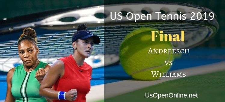 Andreescu VS Williams Final Live Stream