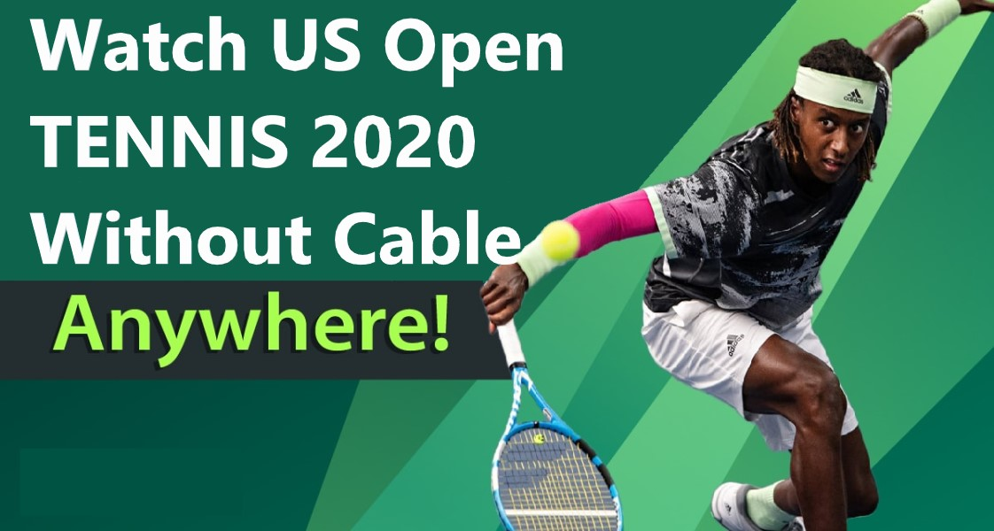 Watch US Open Tennis 2018 Without Cable