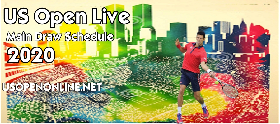 US Open Live Stream Main Draw Schedule and more