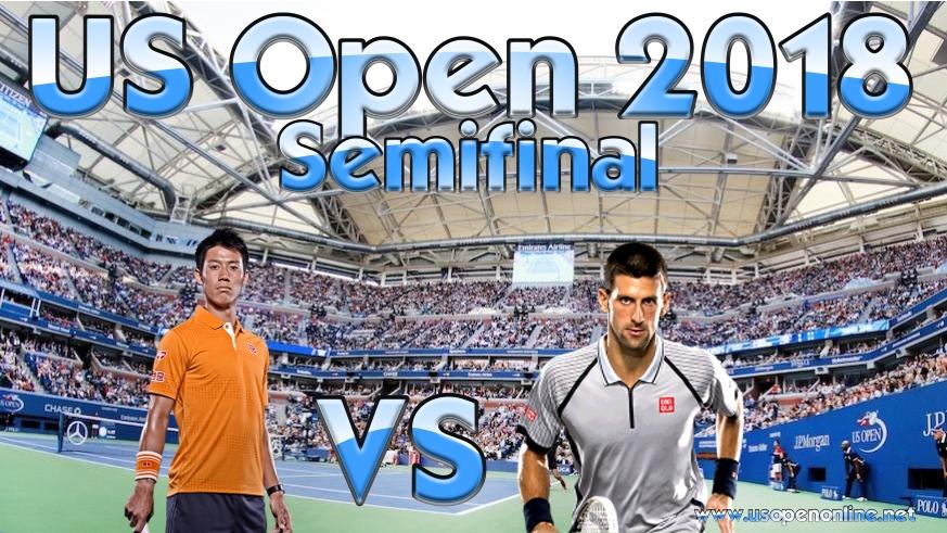 N. Djokovic vs K. Nishikori Semifinal 2018 Live