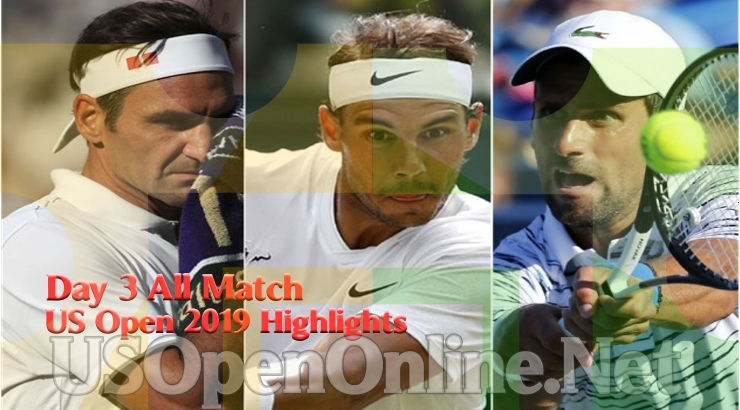 US Open Tennis 2019 Day 3 Complete Match Highlights Video