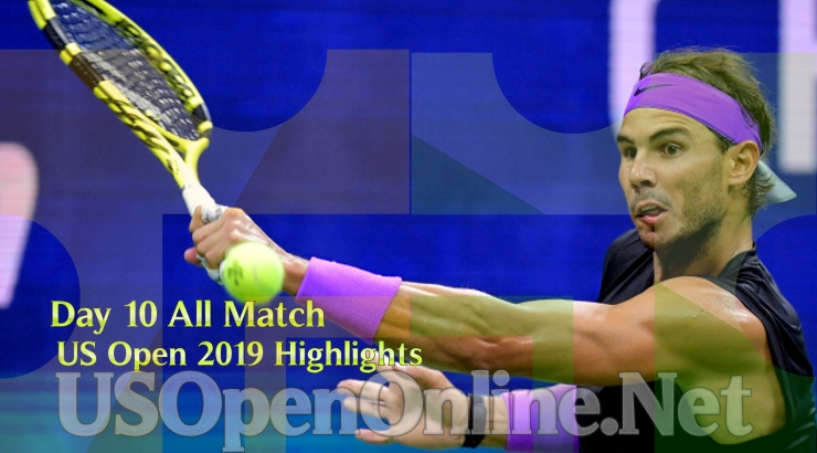 US Open Tennis 2019 Day 10 Complete Match Highlights