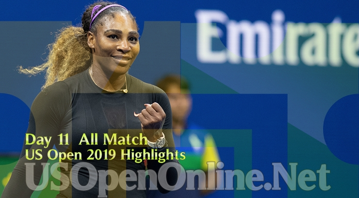 US Open Tennis 2019 Day 11 Complete Match Highlights