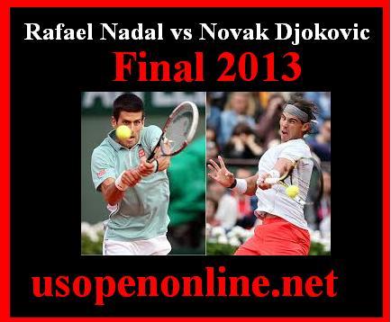 Watch Rafael Nadal vs Novak Djokovic  Online