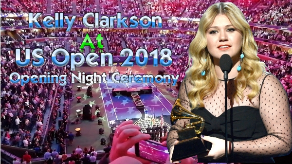 Kelly Clarkson Perform in 2018 US Open Tennis Opening Ceremony