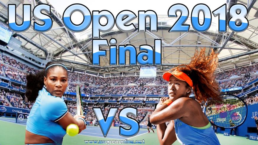 S. Williams vs N. Osaka Final US Open 2018 Streaming