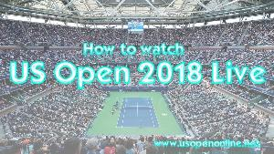 How to Watch US Open Tennis 2018 Live
