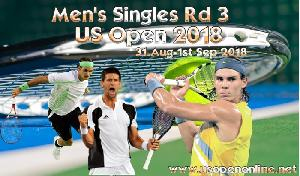 Men Singles 3rd Round 2018 US Open Streaming